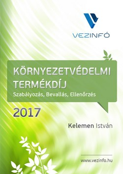 3973b4ea4f90 Környezetvédelmi Termékdíj 2017 könyv (-45% kedvezmény) - Vezinfó ...